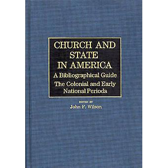 Church and State in America The Colonial and Early National Periods by Unknown
