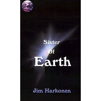 Sister of Earth by Harkonen & Jim