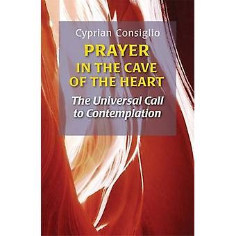 Prière à la grotte du cœur l'appel universel à la Contemplation de Consiglio & Cyprien