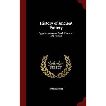 Geschiedenis van het oude aardewerk Egyptische Assyrische Griekse Etruskische en Romeinse door berk & Samuel