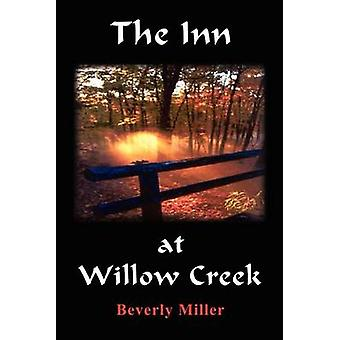 The Inn at Willow Creek by Miller & Beverly