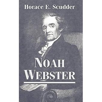 Noah Webster par Scudder & Horace E