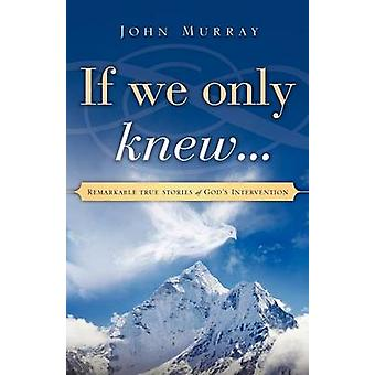 If we only knew... by Murray & John