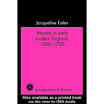 Mujeres en Inglaterra moderna temprana 15001700 por Eales y Jacqueline