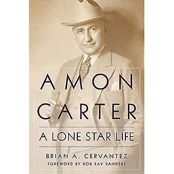 Amon Carter: Et Lone Star liv