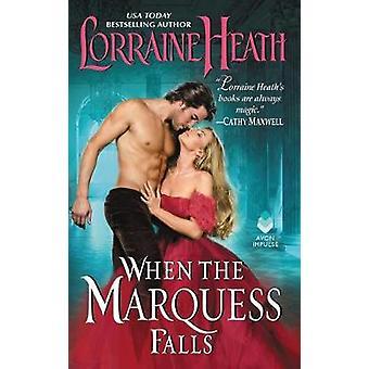 When the Marquess Falls by Lorraine Heath - 9780062496881 Book