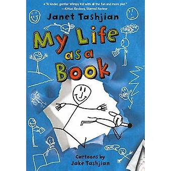 My Life as a Book by Janet Tashjian - Jake Tashjian - 9780606237529 B
