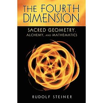 The Fourth Dimension - Sacred Geometry - Alchemy and Mathematics by Ru