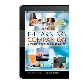 E-Learning Companion - Student's Guide to Online Success (National Edi