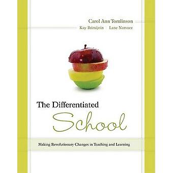The Differentiated School - Making Revolutionary Changes in Teaching a