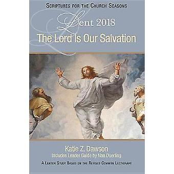 Lord Is Our Salvation - The by Katie Z. Dawson - 9781501847899 Book