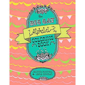 The Big Gay Alphabet Coloring Book by Jacinta Bunnell - Leela Corman