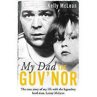 My Dad - The Guv'nor by My Dad - The Guv'nor - 9781786069191 Book