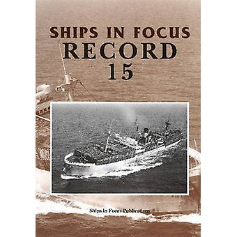 Ships in Focus Record 15 by Ships In Focus Publications - John Clarks