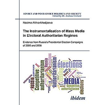 The Instrumentalisation of Mass Media in Electoral Authoritarian Regi