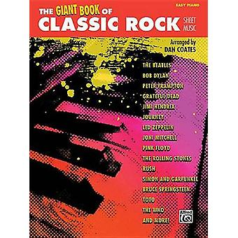 The Giant Book of Classic Rock Sheet Music - Easy Piano by Dan Coates