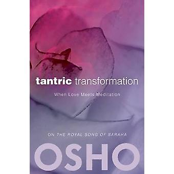 Tantric Transformation - When Love Meets Meditation by Osho - Osho Int
