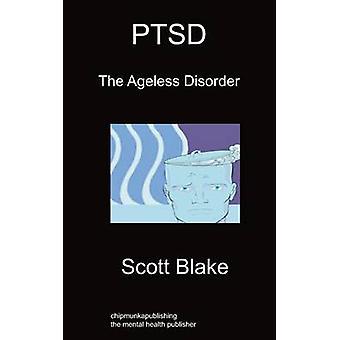 Ptsd The Ageless Disorder by Blake & Scott