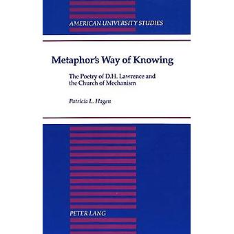 Metaphor's Way of Knowing - The Poetry of D.H. Lawrence and the Church