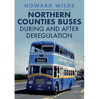 Northern Counties Buses During and After Deregulation by Howard Wilde
