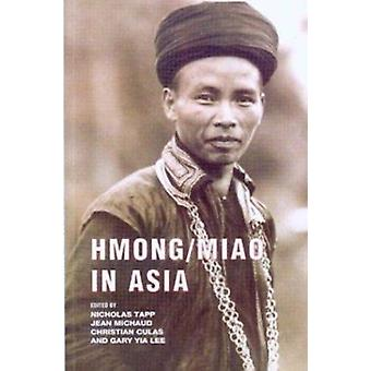 Hmong/Miao in Asia by Nicholas Tapp - 9789749575017 Book
