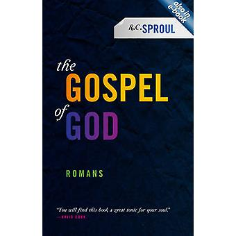 The Gospel of God  Romans by R C Sproul