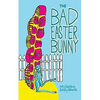 The Bad Easter Bunny by Atherton & Isabel
