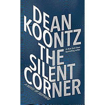 The Silent Corner - A Novel of Suspense by Dean R Koontz - 97814328395