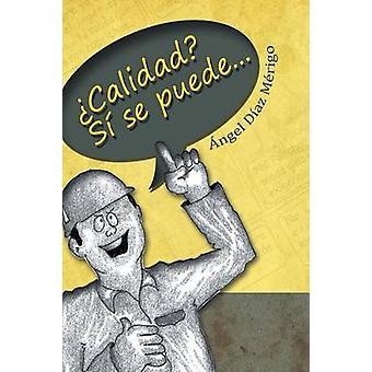 Calidad Si Se Puede... by Merigo & Angel Diaz