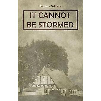 It Cannot Be Stormed by Von Salomon & Ernst
