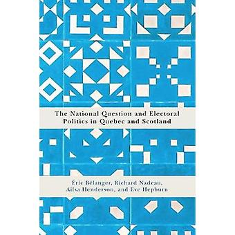 The National Question and Electoral Politics in Quebec and Scotland -