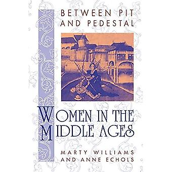 Between Pit and Pedestal: Women in the Middle Ages