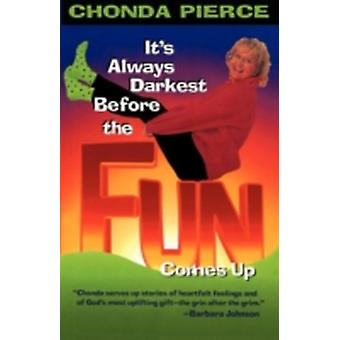 Its Always Darkest Before the Fun Comes Up by Pierce & Chondra
