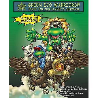 Green Eco Warriors  The way of the warrior by Colon de Mejias & Leticia