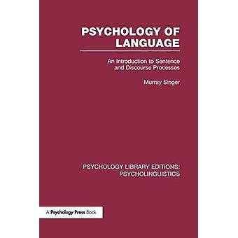 Psychology of Language PLE Psycholinguistics  An Introduction to Sentence and Discourse Processes by Singer & Murray