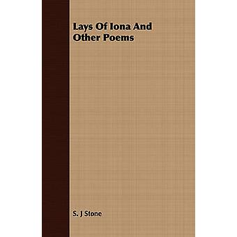Lays Of Iona And Other Poems by Stone & S. J