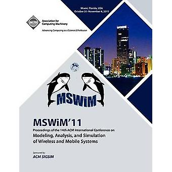 MSWIM 11 Proceedings of the 14th ACM International Conference on Modeling Analysis and Simulation of Wireless and Mobile Systems by MSWIM 11 Conference Committee