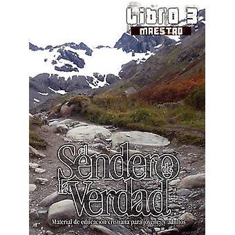 El Sendero de La Verdad Libro 3 Maestro by Picavea & German