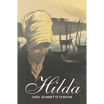 Hilda by Sara Jeanette Duncan Fiction Classics Literary by Duncan & Sara Jeannette