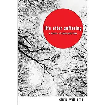 Life After Suffering by Williams & Chris