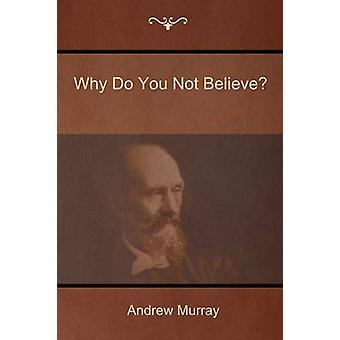 Why Do You Not Believe by Murray & Andrew
