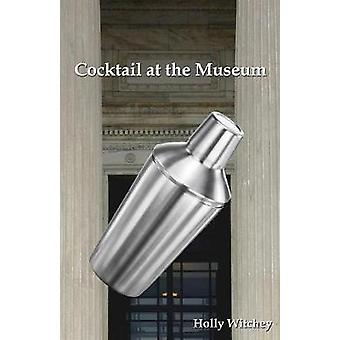 Cocktail at the Museum by Witchey & Holly