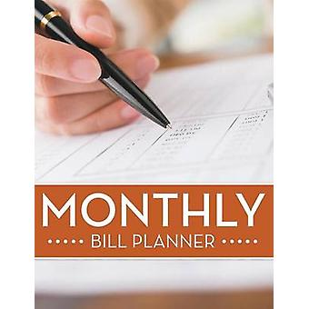 Monthly Bill Planner by Publishing LLC & Speedy