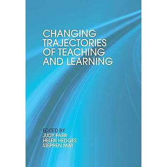 Changing Trajectories of Teaching and Learning by Parr & Judith