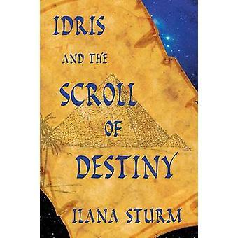 Idris and the Scroll of Destiny by Sturm & Ilana