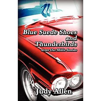 Blue Suede Shoes and the Thunderbirds  More Our Millie Stories by Allen & Judy