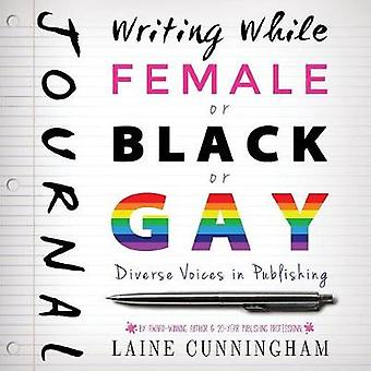 Writing While Female or Black or Gay Journal Large journal lined 8.5x8.5 by Cunningham & Laine