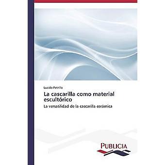 La cascarilla como material escultrico by Petrillo Lucido