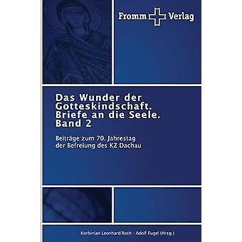 Das Wunder der Gotteskindschaft. Briefe an die Seele. Band 2 by Roth Korbinian Leonhard