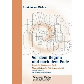 Vor dem Beginn und nach dem Ende by Mishra & Rishi Kumar